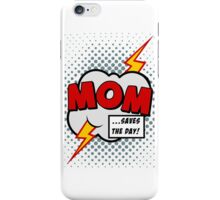 Mum saves the day iPhone Case/Skin