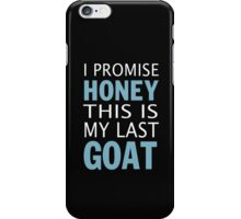 This is my last goat iPhone Case/Skin