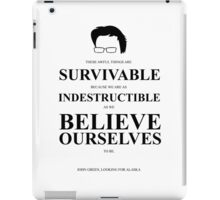 John Green Quote Poster - Awful things are survivable  iPad Case/Skin