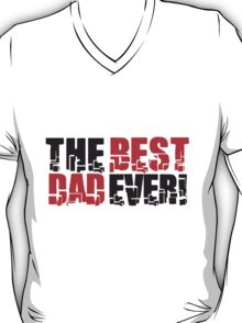 Cool The Best Dad Ever Design T-Shirt