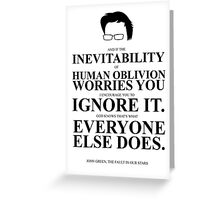 John Green Quote Poster - Inevitability of human oblivion  Greeting Card