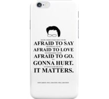 John Green Quote Poster - Maybe there's something you're afraid to say  iPhone Case/Skin