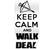 Keep Calm and Walk Dead Poster