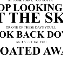 John Green Quote Poster - Gotta stop looking up at the sky  Sticker