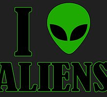 I Love Aliens by Esoteric Exposal