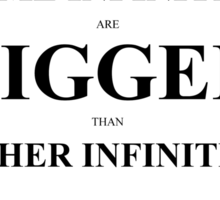 John Green Quote Poster - Some infinities are bigger than other infinities Sticker