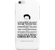 John Green Quote Poster - The Universe Wants to be Noticed  iPhone Case/Skin