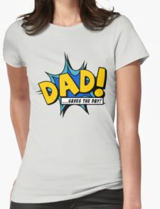 Dad saves the day Womens Fitted T-Shirt
