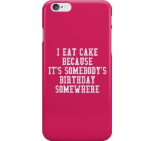 I Eat Cake Funny Quote iPhone Case/Skin