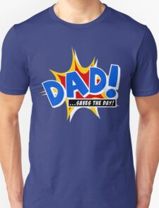 Dad saves the day Unisex T-Shirt