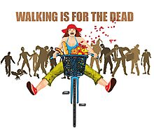 BIKE! Walking Is For The Dead Photographic Print