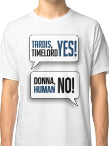 Tardis, Timelord, YES! Classic T-Shirt