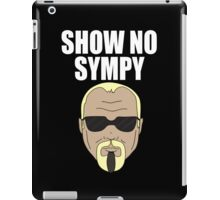 Steinerism #72- Show No Sympy iPad Case/Skin