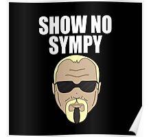 Steinerism #72- Show No Sympy Poster