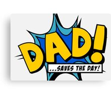 Dad saves the day Canvas Print