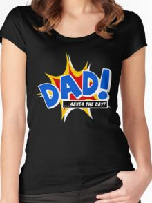 Dad saves the day Women's Fitted Scoop T-Shirt