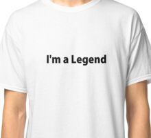 I am a Legend by Billy Bernie Classic T-Shirt