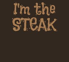I'm the STEAK with matching I'm the sizzle Unisex T-Shirt