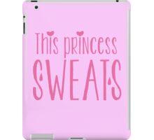 This princess sweats iPad Case/Skin