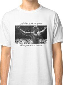 Arnold motivation Classic T-Shirt