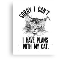 lucky Cats t-shirt,Ihave plans with my cat Canvas Print