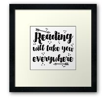 Reading will take you everywhere  Framed Print