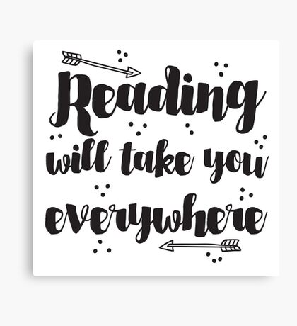 Reading will take you everywhere  Canvas Print
