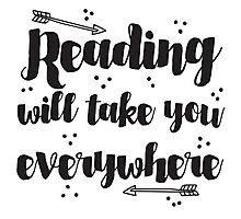 Reading will take you everywhere  Photographic Print