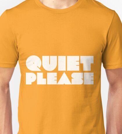 Quiet please Unisex T-Shirt