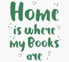 Home is where my books arre One Piece - Short Sleeve