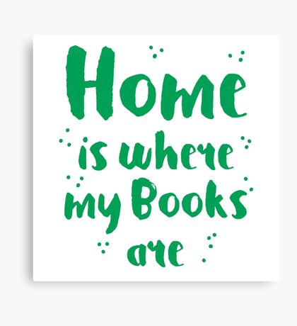 Home is where my books arre Canvas Print