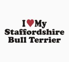 I Heart Love My Staffordshire Bull Terrier by HeartsLove