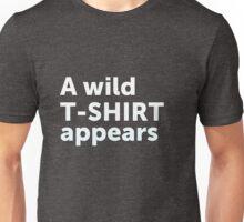 A wild t-shirt appears Unisex T-Shirt