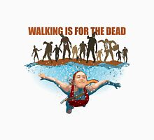 SWIM! Walking Is For The Dead Womens Fitted T-Shirt
