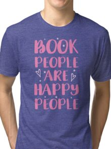 book people are happy people Tri-blend T-Shirt