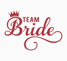 Team bride t-shirt by beakraus
