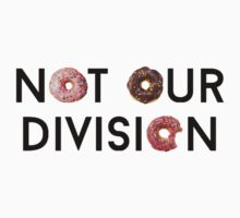 Not Our Division  by Zoe  Conroy