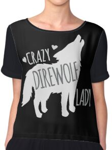CRAZY Direwolf lady Chiffon Top