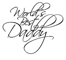 Worlds Best Daddy by Style-O-Mat
