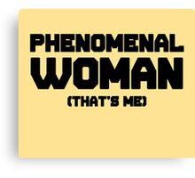 Phenomenal Woman, inspired by Maya Angelous Canvas Print