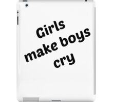 girls make boys cry iPad Case/Skin