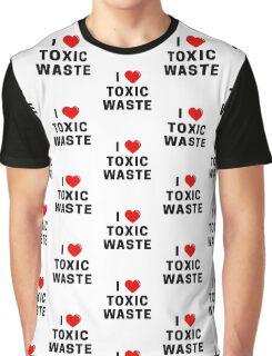 I Love Toxic Waste T-Shirt Graphic T-Shirt