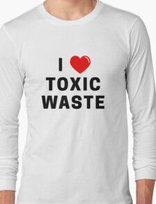 I Love Toxic Waste T-Shirt Long Sleeve T-Shirt