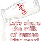 Milk of Human Kindness by EJTees