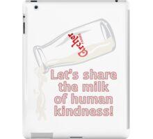 Milk of Human Kindness iPad Case/Skin