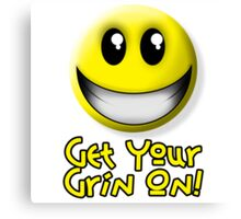 Get Your Grin On Canvas Print