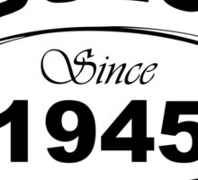 Fabulous Since 1945 Sticker