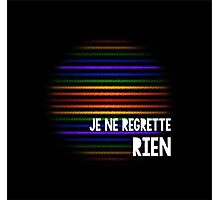 Regret Nothing Photographic Print