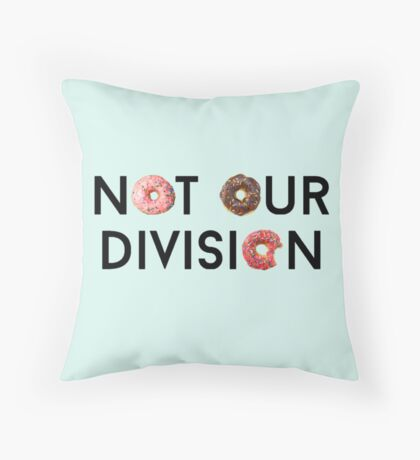 Not Our Division  Throw Pillow