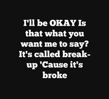 break up Unisex T-Shirt
